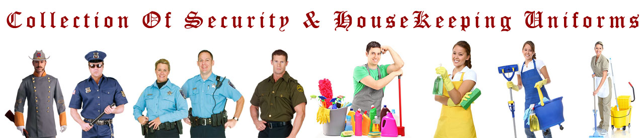 Security & House Keeping Uniforms